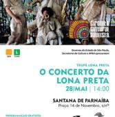 28 de maio, espetáculo gratuito no Centro Histórico de Santana de Parnaíba:  'O Concerto da Lona Preta'