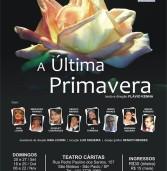 Sugestão do nosso leitor, o ator Isidro Navaes: Assista a peça teatral 'A Última Primavera'.