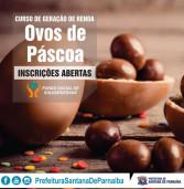 Santana de Parnaíba: Prefeitura oferece Curso de Geração de Renda – Ovos de Páscoa