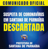 SUSPEITA DE CORONAVÍRUS EM SANTANA DE PARNAÍBA FOI DESCARTADA
