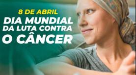 08 de abril – Dia mundial da luta contra o câncer