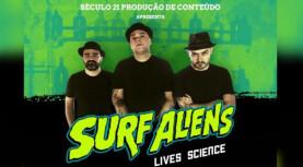 """BANDA SURF ALIENS – LIVES """"SCIENCE"""" tem integrantes daqui. Saiba mais."""