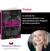 Dia 26 – Lançamento de livro que aborda o olhar de 32 delegadas de polícia brasileiras em temas contemporâneos