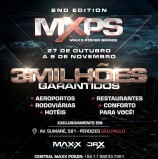 INFORME PUBLICITÁRIO: MAXX POKER, o maior clube de poker da América Latina em Alphaville e SP, com evento 2ª Edição do MXPS entre 27 de outubro a 09 de novembro no bairro do Sumaré na capital